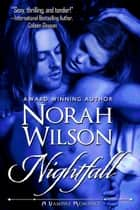 Nightfall - A Vampire Romance ebook by Norah Wilson