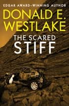The Scared Stiff ebook by Donald E. Westlake