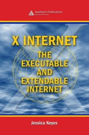 X Internet: The Executable and Extendable Internet ebook by Keyes, Jessica
