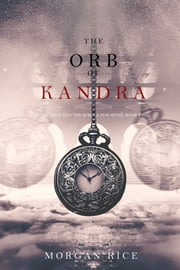 The Orb of Kandra (Oliver Blue and the School for Seers—Book Two) ebook by Morgan Rice