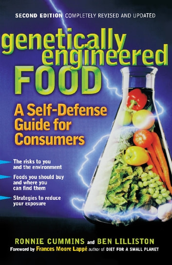 Genetically Engineered Food - A Self-Defense Guide for Consumers ebook by Ronnie Cummins,Ben Lilliston