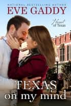 Texas on my Mind ebook by Eve Gaddy