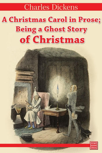 A Christmas Carol in Prose; Being a Ghost Story of Christmas ebook by Charles Dickens
