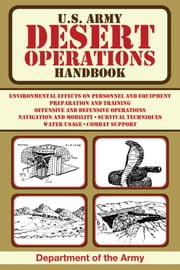 U.S. Army Desert Operations Handbook ebook by Department of the Army