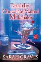 Death by Chocolate Malted Milkshake ebook by Sarah Graves