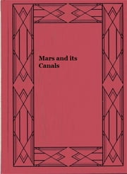 Mars and its Canals ebook by Percival Lowell