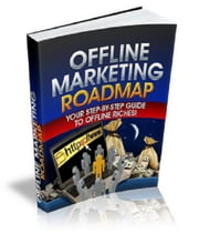 Offline Marketing Roadmap 電子書籍 by Anonymous