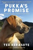 Pukka's Promise - The Quest for Longer-Lived Dogs ebook by Ted Kerasote