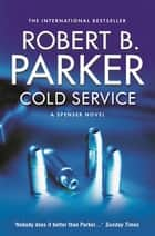 Cold Service ebook by Robert B Parker