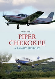 Piper Cherokee - A Family History ebook by Ron Smith
