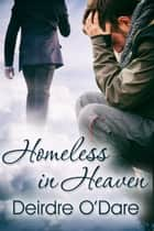 Homeless in Heaven ebook by Deirdre O'Dare