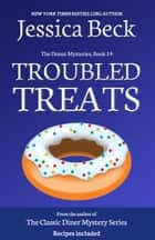 Troubled Treats ebook by Jessica Beck