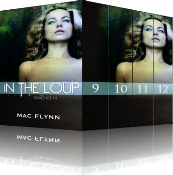 In the Loup Boxed Set #3 ebook by Mac Flynn