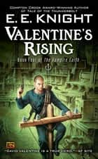 Valentine's Rising - Book Four of the Vampire Earth ebook by E.E. Knight