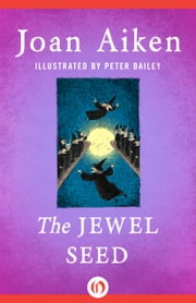 The Jewel Seed ebook by Joan Aiken,Peter Bailey