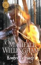 Hombre de fuego ebook by Michelle Willingham