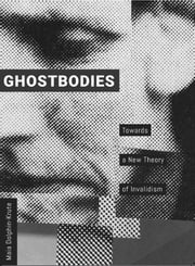 Ghostbodies - Towards a New Theory of Invalidism ebook by Maia Dolphin-Krute