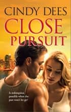 Close Pursuit ebook by Cindy Dees