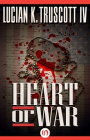 Heart of War ebook by Lucian K. Truscott IV