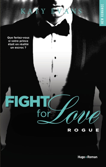 Fight For Love - tome 4 Rogue eBook by Katy Evans