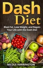 Dash Diet ebook by Nicole Harrington