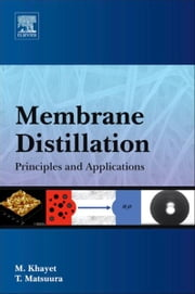 Membrane Distillation - Principles and Applications ebook by Mohamed Khayet Souhaimi,T. Matsuura