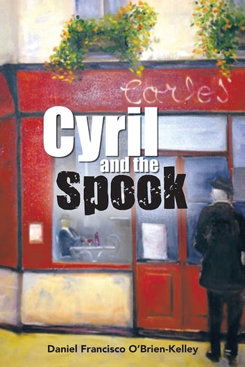 Cyril and the Spook ebook by Daniel Francisco O'Brien-Kelley