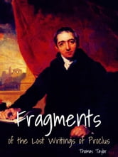 Fragments Of The Lost Writings Of Proclus ebook by Thomas Taylor