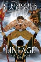 Lineage, Heritage Lost, Book II ebook by Christopher Lapides