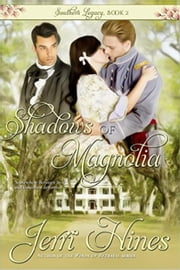 Shadows of Magnolia - Southern Legacy, #2 ebook by Jerri Hines