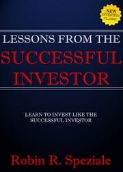 Lessons From The Successful Investor ebook by Robin R. Speziale