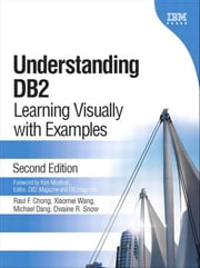 Understanding DB2: Learning Visually with Examples ebook by Chong, Raul F.