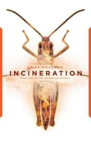Incineration - The Incubation Trilogy, #2 ebook by Laura DiSilverio