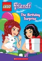 LEGO Friends: The Birthday Surprise (Chapter Book #4) ebook by Tracey West