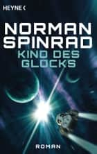 Kind des Glücks - Roman eBook by Norman Spinrad, Jürgen Langowski