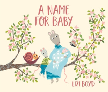 A Name for Baby ebook by Lizi Boyd