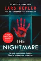 The Nightmare (Joona Linna, Book 2) ebook by Lars Kepler
