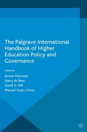 The Palgrave International Handbook of Higher Education Policy and Governance ebook by Manuel Souto-Otero,Jeroen Huisman,David D. Dill,Harry de Boer,A.S. Oberai,Lisa Williams