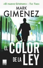 El color de la ley ebook by Mark Gimenez, Alberto Sala