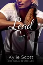 Lead: Stage Dive 3 ebook by Kylie Scott