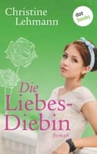 Die Liebesdiebin ebook by Christine Lehmann