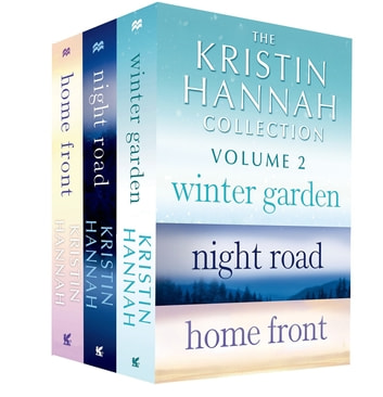 The Kristin Hannah Collection: Volume 2 - Winter Garden, Night Road, Home Front 電子書 by Kristin Hannah