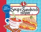 Our Favorite Soup & Sandwich Recipes ebook by Gooseberry Patch