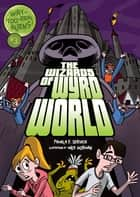 The Wizards of Wyrd World ebook by Mike Gorman, Pamela F. Service