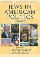 Jews in American Politics - Essays ebook by Sandy L. Maisel, Ira N. Forman, Joyce Antler,...