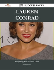 Lauren Conrad 107 Success Facts - Everything you need to know about Lauren Conrad ebook by Stanley Collins