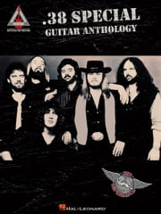 .38 Special Guitar Anthology (Songbook) ebook by .38 Special