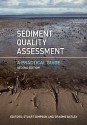 Sediment Quality Assessment - A Practical Guide ebook by Graeme Batley,Stuart Simpson