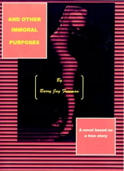 And Other Immoral Purposes ebook by Barry Jay Freeman