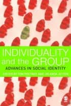 Individuality and the Group ebook by Tom Postmes,Professor Jolanda Jetten